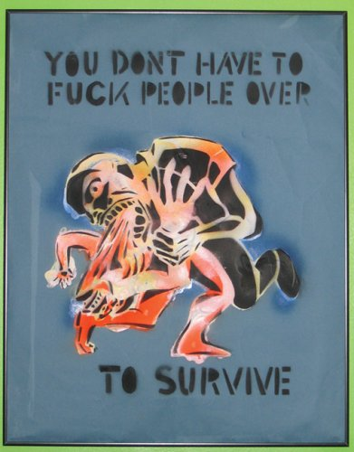 9781933368108: You Don't Have to Fuck People Over to Survive