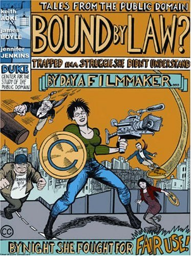 9781933368375: Bound by Law: Tales from the Public Domain: By Day a Filmmaker, By Night She Fought for Fair Use!