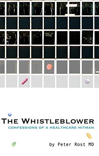 9781933368399: The Whistleblower: Confessions of a Healthcare Hitman