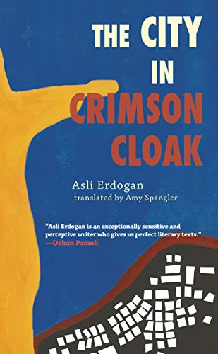 The City in Crimson Cloak (1933368748) by Asli Erdogan