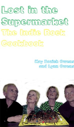 9781933368894: Lost in the Supermarket: The Indie Rock Cookbook