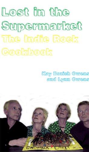9781933368894: Lost in the Supermarket: An Indie Rock Cookbook: The Indie Rock Cookbook