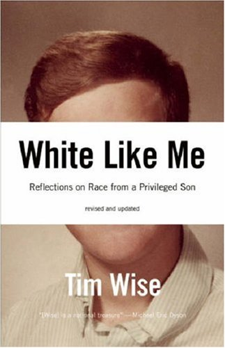 9781933368993: White Like Me: Reflections on Race from a Privileged Son