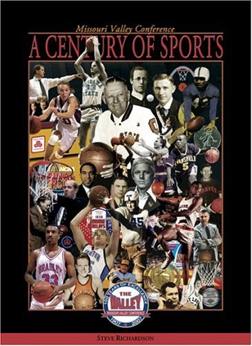 9781933370095: A Century of Sports: The Missouri Valley Conference, 1907-2007