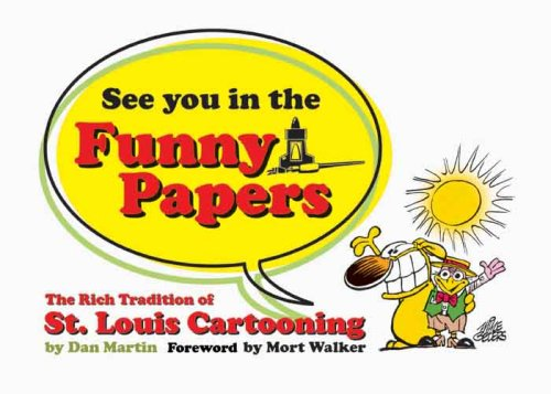 See You in the Funny Papers: The: Dan Martin, Mort