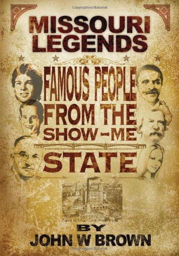 Missouri Legends: Famous People from the Show Me State: John W. Brown