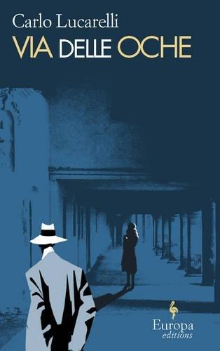 Via delle Oche (De Luca Trilogy, Book 3): Lucarelli, Carlo