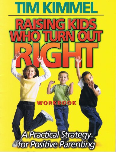 9781933376394: Raising Kids Who Turn Out Right Workbook