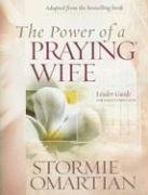 The Power of a Praying Wife (Leader Guide) (9781933376837) by Stormie Omartian