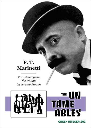 The Untameables (Green Integer): Marinettti, F. T.