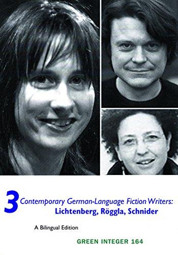 3 Contemporary German-Language Fiction Writers: Lichtenberg, Roggla,: Kristin Schneider, Kathrin