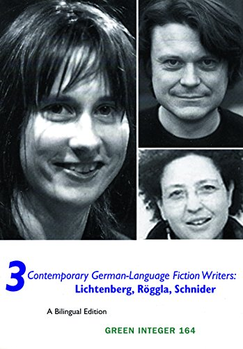 Three Contemporary German Language Fiction Writers: Bernd Lichtenberg, Kathrin Roggla, and Kristin ...