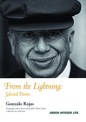 From the Lightning: Selected Poems (Green Integer): Gonzalo Rojas