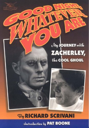 9781933384030: Goodnight, Whatever You Are!: My Journey with Zacherley, the Cool Ghoul