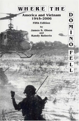 9781933385150: Where the Domino Fell: America and Vietnam 1945-2006