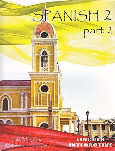 Spanish 2 part 2: Julie M. Glenz, Kathleen E. Talipan