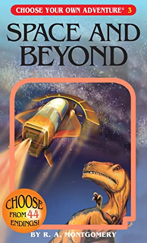 Space and Beyond (Choose Your Own Adventure #3): R. A. Montgomery