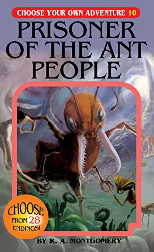 Prisoner Of The Ant People Choose Your Own Adventure 10