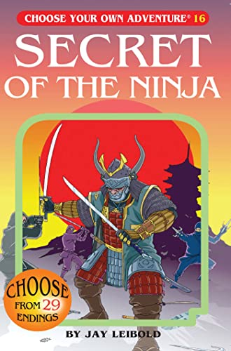 Secret of the Ninja (Choose Your Own Adventure (Paperback)): Leibold, Jay
