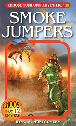 Smoke Jumpers (Choose Your Own Adventure #29): R. A. Montgomery