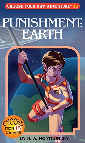 Punishment: Earth (Choose Your Own Adventure #36): R. A. Montgomery