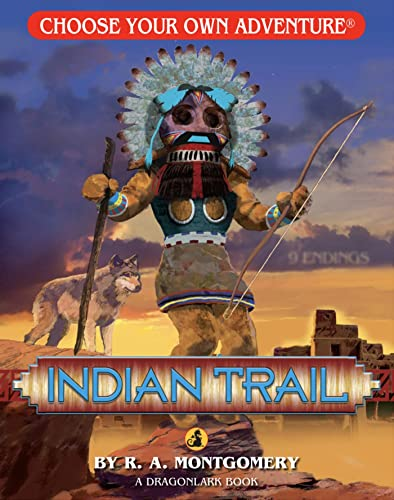 Indian Trail (Choose Your Own Adventure -: R. A. Montgomery