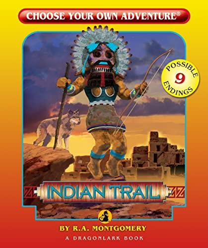 9781933390536: Indian Trail (Choose Your Own Adventure - Dragonlark)