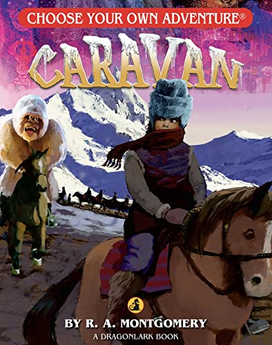 Caravan (Choose Your Own Adventure - Dragonlark): R. A. Montgomery