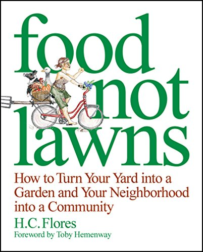 9781933392073: Food Not Lawns: How to Turn Your Yard into a Garden And Your Neighborhood into a Community