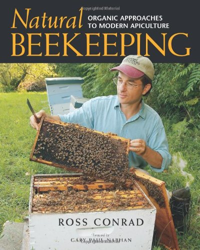 Natural Beekeeping: Organic Approaches to Modern Apiculture: Conrad, Ross