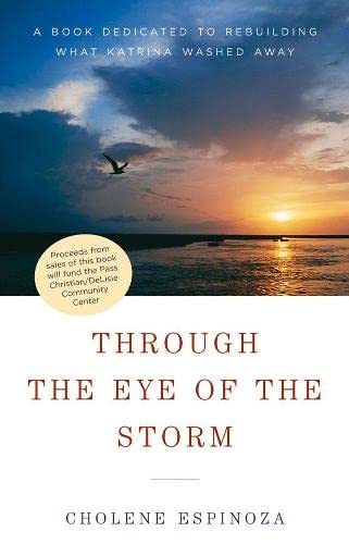 9781933392189: Through the Eye of the Storm: A Book Dedicated to Rebuilding What Katrina Washed Away