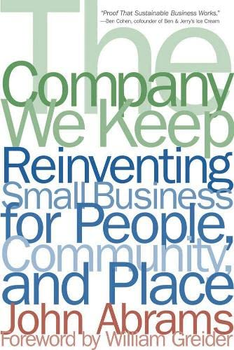 9781933392196: The Company We Keep: Reinventing Small Business for People, Community, And Place
