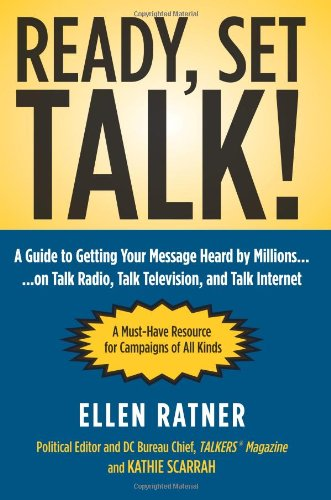 Ready, Set, Talk!: A Guide to Getting: Ratner, Ellen; Scarrah,