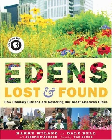 9781933392264: Edens Lost & Found: How Ordinary Citizens Are Restoring Our Great American Cities