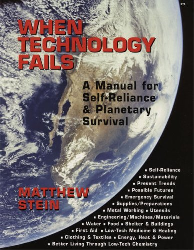 9781933392837: When Technology Fails: A Manual for Self-Reliance and Planetary Survival