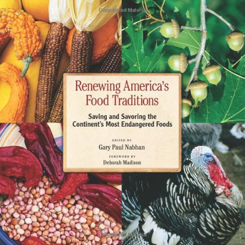 9781933392899: Renewing America's Food Traditions: Saving and Savoring the Continent's Most Endangered Foods