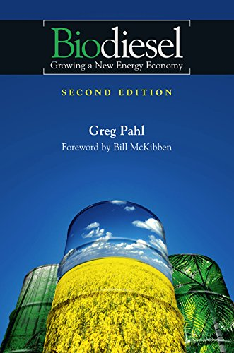 Biodiesel: Growing a New Energy Economy, 2nd Edition: Pahl, Greg