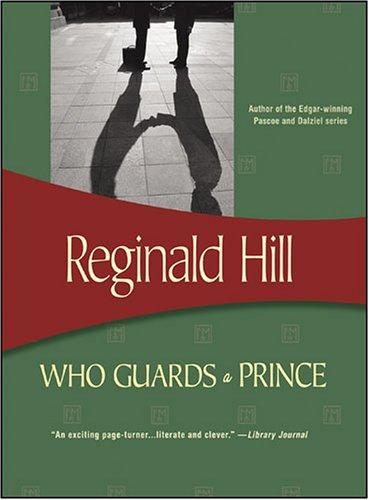 Who Guards a Prince? (Felony & Mayhem Mysteries): Hill, Reginald