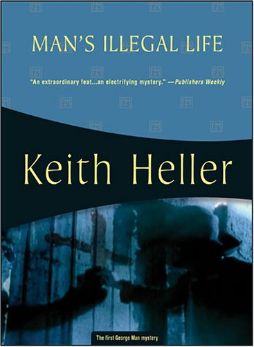 9781933397108: Man's Illegal Life (Felony & Mayhem Mysteries)