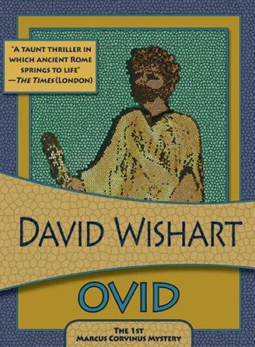 Ovid (Felony & Mayhem Mysteries) (Marcus Corvinus): Wishart, David