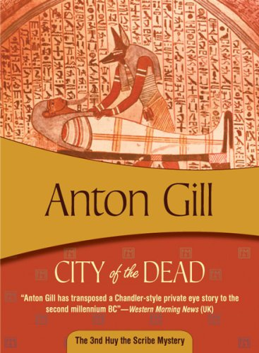 City of the Dead: Huy the Scribe #3: Anton Gill