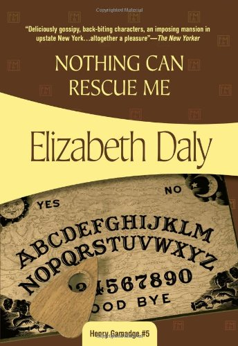 Nothing Can Rescue Me: Henry Gamadge #6 (1933397888) by Elizabeth Daly