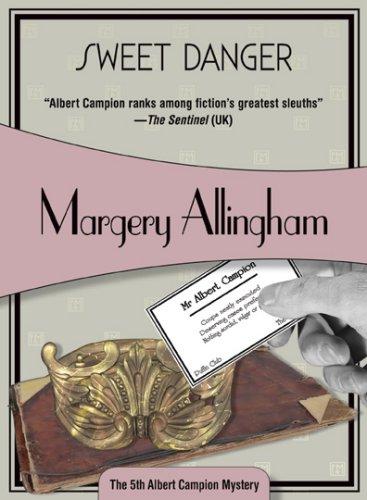 9781933397900: Sweet Danger (Felony & Mayhem Mysteries) (Albert Campion)