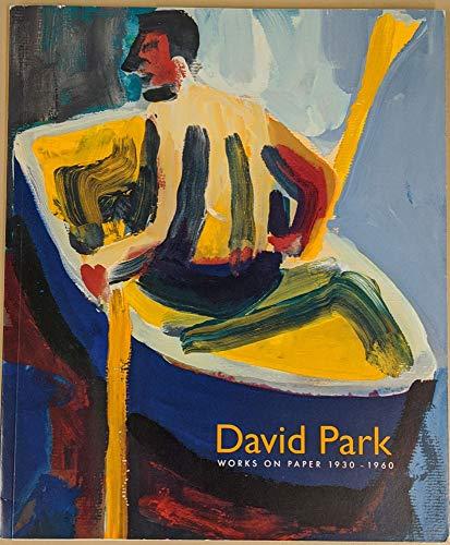 David Park: Works on Paper 1930-1960. May 8 - June 28, 2008.: Esplund, Lance (essay)