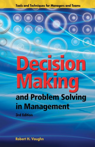 Decision Making and Problem Solving in Management: Robert H. Vaughn