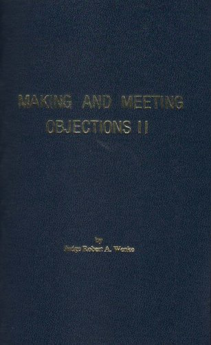 Making and Meeting Objections II: Judge Robert A. Wenke