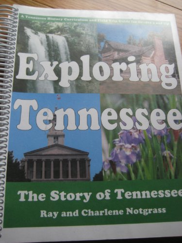 9781933410043: Exploring Tennessee the Story of Tennessee (A Tennessee History Curriculm for Grades 4 and Up 150 Lessons)