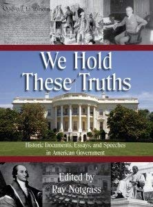 9781933410890: We Hold These Truths Historic Documents, Essays, and Speeches in American Government