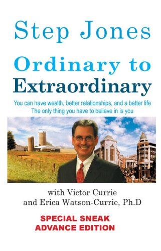 Ordinary to Extraordinary: Step Jones with Victor Currie and Erica Watson-Currie Ph.D