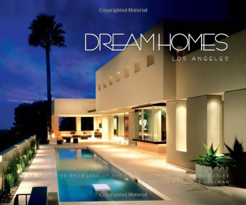 9781933415062: Dream Homes of Los Angeles: An Exclusive Showcase of the Finest Architects in Los Angeles